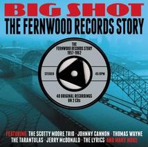 BIG SHOT/FERNWOOD RECORDS STORY