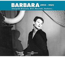 BARBARA INTERPRÈTE BRASSENS, BREL, MOUTAKI, ...(1955- 1961)