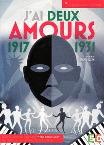 J'AI DEUX AMOURS 1917-1931
