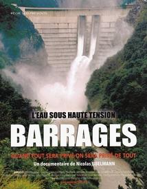 BARRAGES - L'EAU SOUS HAUTE TENSION