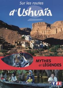 MYTHES ET LÉGENDES (SUR LES ROUTES D'USHUAÏA)