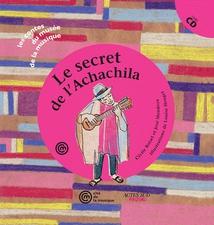 LE SECRET DE L'ACHACHILA
