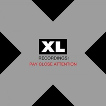 PAY CLOSE ATTENTION: XL RECORDINGS