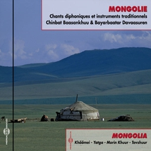 MONGOLIE: CHANTS DIPHONIQUES ET INSTRUMENTS TRADITIONNELS