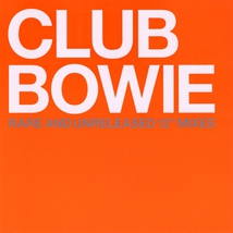"""CLUB BOWIE (RARE AND UNRELEASED 12"""" MIXES)"""