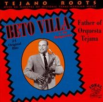 TEJANO ROOTS: BETO VILLA, FATHER OF ORQUESTA TEJANA
