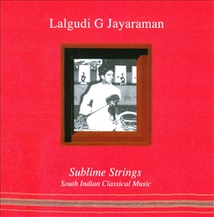 SUBLIME STRINGS. SOUTH INDIAN CLASSICAL MUSIC