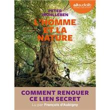 L'HOMME ET LA NATURE - COMMENT RENOUER CE LIEN SECRET ?