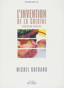 L'INVENTION DE LA CUISINE : MICHEL GUÉRARD