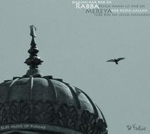 RABBA MEREYA: SUFI MUSIC OF PUNJAB