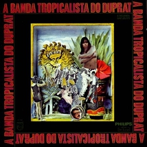 A BANDA TROPICALISTA DO DUPRAT