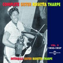 COMPLETE SISTER ROSETTA THARPE, VOL.5: 1953-1957