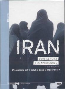 IRAN, SOUS LE VOILE DES APPARENCES