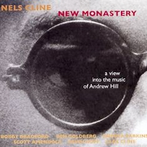 NEW MONASTERY (A VIEW INTO THE MUSIC OF ANDREW HILL)