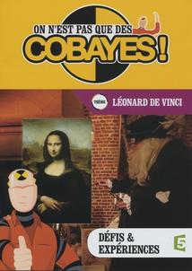 ON N'EST PAS QUE DES COBAYES ! - LÉONARD DE VINCI