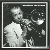THE COMPLETE KID ORY VERVE SESSIONS