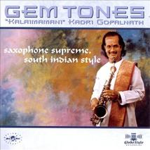 GEM TONES: SAXOPHONE SUPREME, SOUTH INDIAN STYLE