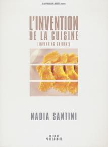 L'INVENTION DE LA CUISINE : NADIA SANTINI