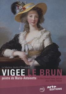 FABULEUX DESTIN D'ÉLISABETH VIGÉE LE BRUN, PEINTRE DE MARIE-ANTOINETTE