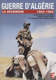 GUERRE D'ALGÉRIE, LA DÉCHIRURE (1954-1962)