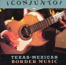 CONJUNTO!: TEXAS-MEXICAN BORDER MUSIC, VOL.2