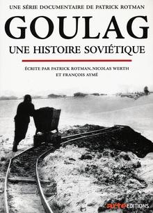 GOULAG UNE HISTOIRE SOVIÉTIQUE