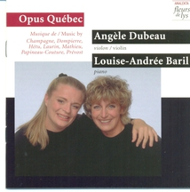 VIOLON PIANO - OPUS QUEBEC: CHAMPAGNE, MATHIEU, PREVOST...