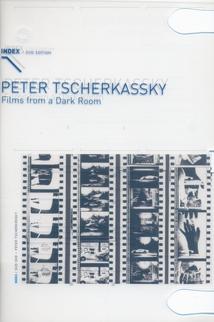 FILMS FROM A DARK ROOM - (PETER TSCHERKASSKY)