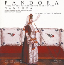 PANDORA VOL. IV: MUSIC OF THE POST BYZANTINE HIGH SOCIETY