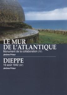 LE MUR DE L'ATLANTIQUE - MONUMENT DE LA COLLABORATION