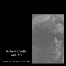 ROBERT CROTTY WITH ME : LOREN'S COLLECTION