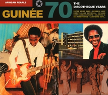 AFRICAN PEARLS: GUINÉE 70 - THE DISCOTHEQUE YEARS