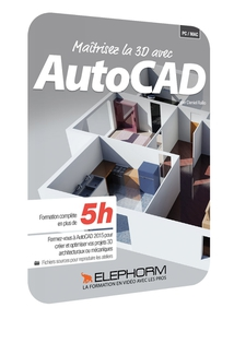 AUTOCAD 2015 - LES TECHNIQUES DE DESSIN 3D