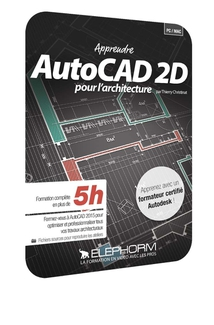 AUTOCAD 2015 - LES TECHNIQUES DE DESSIN 2D