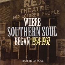 WHERE SOUTHERN SOUL BEGAN - 1954-1962