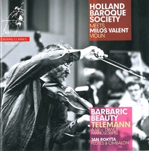 HOLLAND BAROQUE SOCIETY MEETS MILOS VALENT: BARBARIC BEAUTY