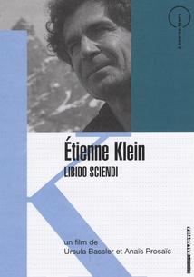ETIENNE KLEIN, LIBIDO SCIENDI