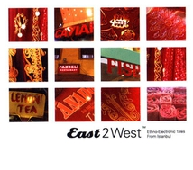 EAST2WEST: ETHNO-ELECTRONIC TALES FROM ISTANBUL