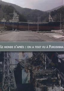 LE MONDE APRÈS FUKUSHIMA