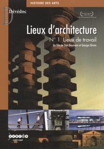 LIEUX D'ARCHITECTURE. N°1 - LIEUX DE TRAVAIL