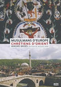 MUSULMANS D'EUROPE ET CHRÉTIENS D'ORIENT, MIROIRS BRISÉS