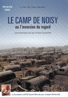 LE CAMP DE NOISY OU L'INVERSION DU REGARD