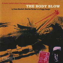 THE BODY BLOW: A RADIO-BALLAD ABOUT THE PSYCHOLOGY PAIN