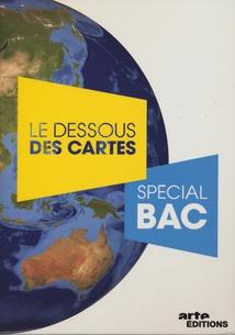 LE DESSOUS DES CARTES - SPÉCIAL BAC