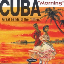 "CUBA ""MORNING"": GREAT BANDS OF THE FIFTIES"