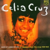 CELIA CRUZ, QUEEN OF CUBAN RHYTHM