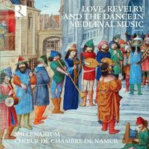LOVE, REVELRY AND THE DANCE IN MEDIEVAL MUSIC