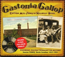 GASTONIA GALLOP: COTTON MILL SONGS & HILLBILLY BLUES