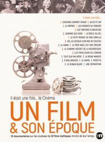 IL ÉTAIT UNE FOIS... LE CINÉMA - UN FILM & SON ÉPOQUE