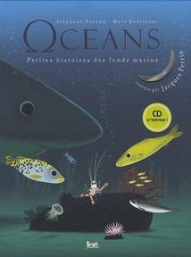 OCEANS (PETITES HISTOIRES DES FONDS MARINS)